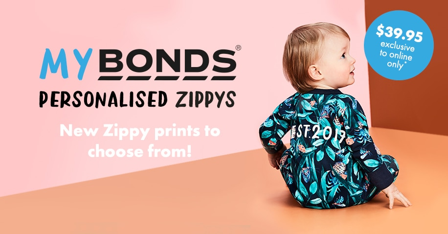 My BONDS Personalised Zippys. You asked for it. You got it. Find out more.