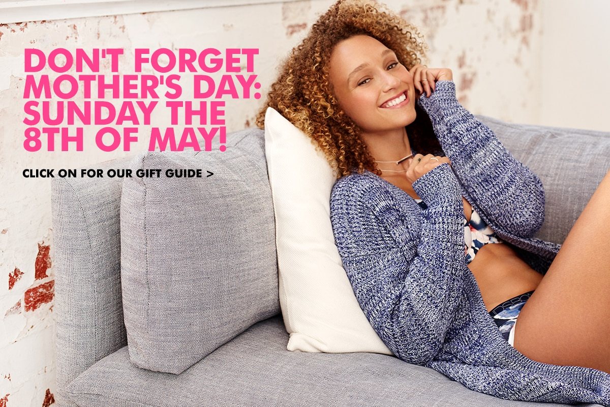 Don't forget Mother's Day. Sunday the 8th May!